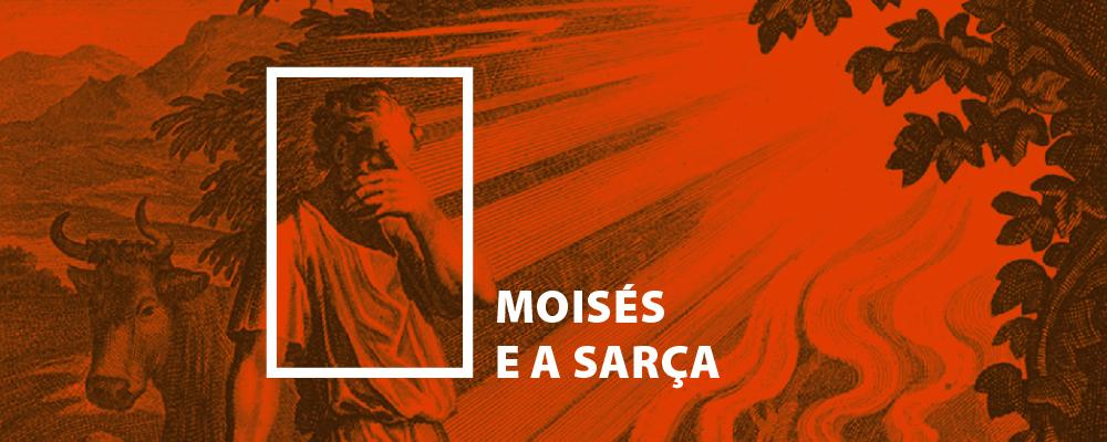 Moisés e a Sarça