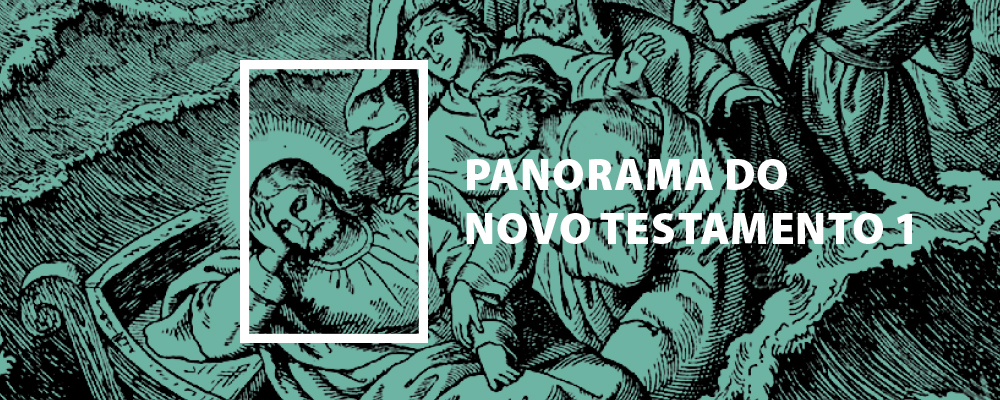 Panorama do Novo Testamento – Parte 1