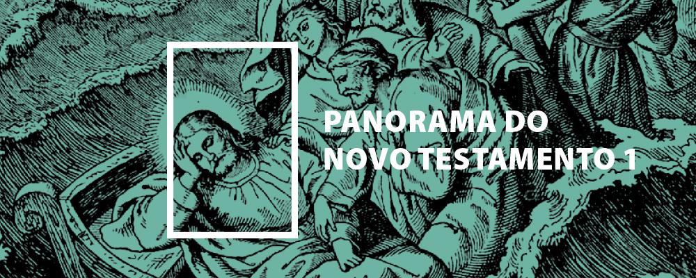 Panorama do Novo Testamento – Parte 1