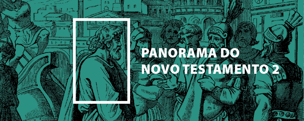 Panorama do Novo Testamento – Parte 2