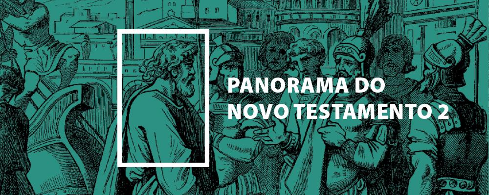 Panorama do Novo Testamento – Parte 2