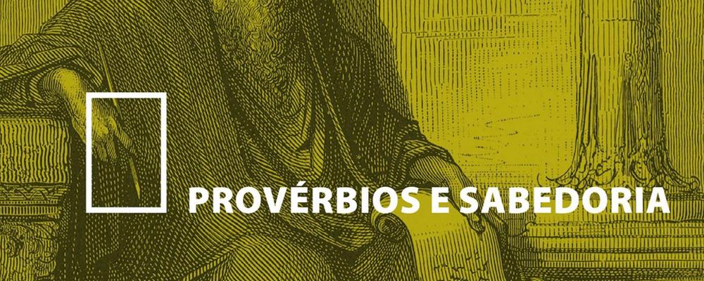 Provérbios e Sabedoria