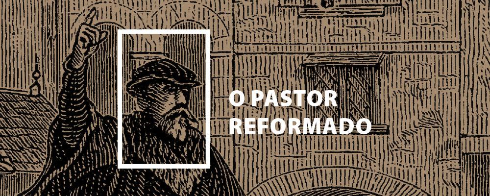O Pastor Reformado