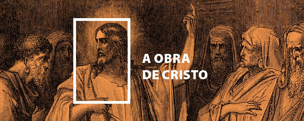 A Obra de Cristo