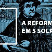 A Reforma em 5 Solas