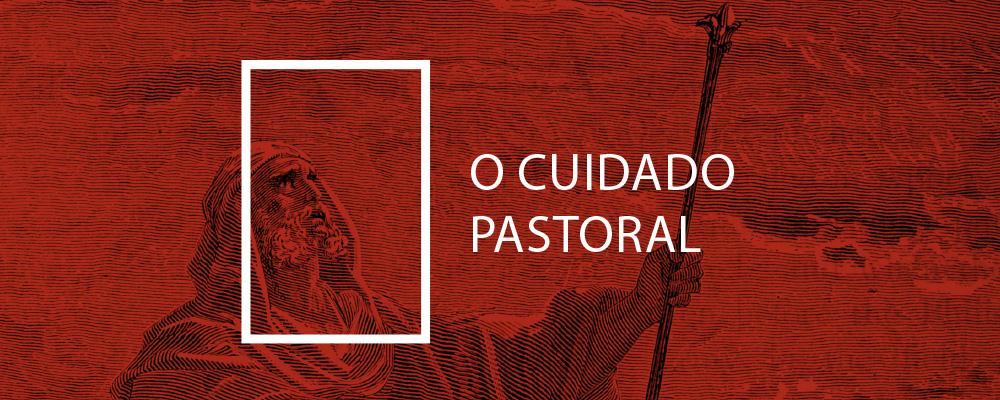 O Cuidado Pastoral - Gilson Santos