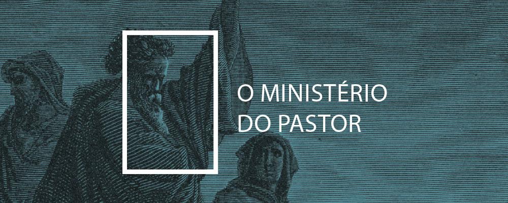 O Ministério do Pastor - Heber Carlos Campos, Tiago Santos e Sillas Campos