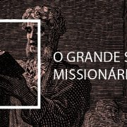 O Grande Século Missionário
