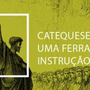 Catequese: uma ferramenta para instrução