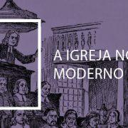 A Igreja no Mundo Moderno