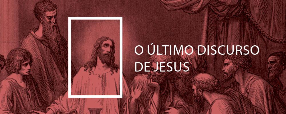 Último Discurso de Jesus