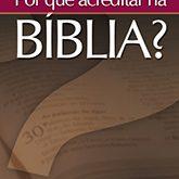 Por Que Acreditar na Bíblia?