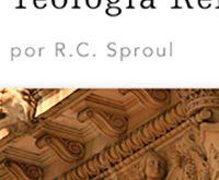 O Que é Teologia Reformada?