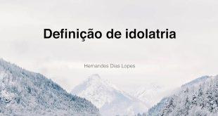 definicao-de-idolatria
