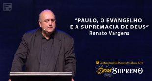 Paulo, o Evangelho e a supremacia de Deus