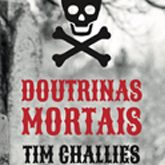 Doutrinas Mortais - Tim Challies