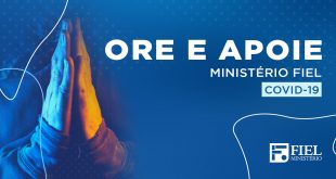 Ore e apoie - Ministério Fiel - COVID-19