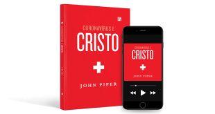 eBook Grátis: Coronavírus e Cristo – John Piper